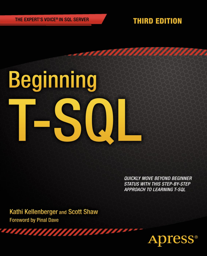 Kellenberger K., Shaw S. - Beginning T-SQL (The Expert's Voice in SQL Server) - 2014